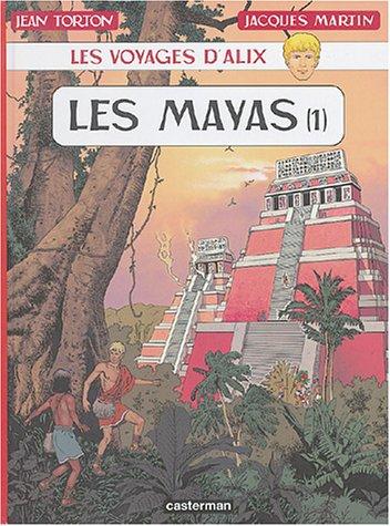 Les voyages d'Alix : Les Mayas : Tome 1 par Jean Torton, Jacques Martin