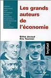 Les grands auteurs de l'économie - Smith, Malthus, Say, Ricardo, Marx, Walras, Marshall, Schumpeter, Keynes, Hayek, Friedman