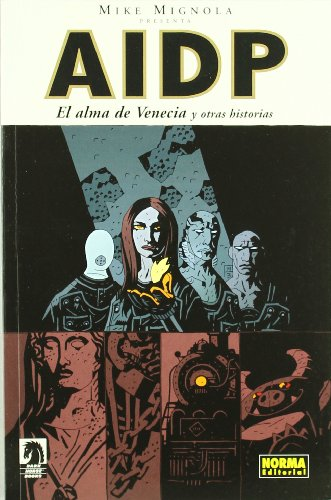 AIDP 2 El alma de Venecia y otras historias / BPRD 2 The Soul of Venice and Other Stories