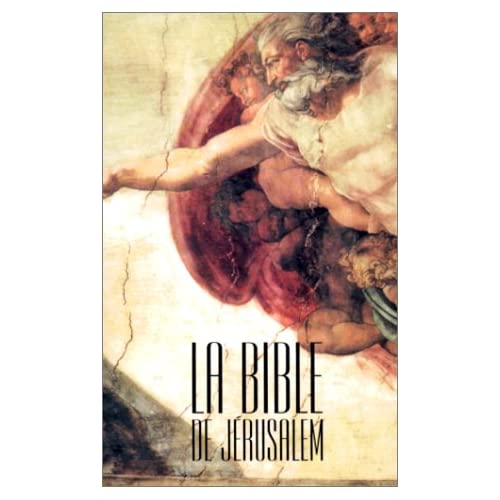 La Bible de Jérusalem : La Sainte Bible