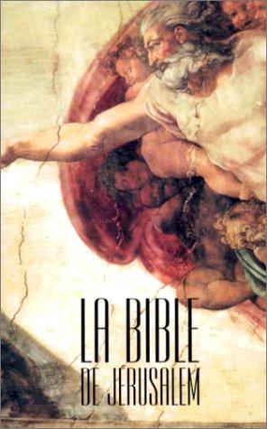 La Bible de Jérusalem : La Sainte Bible par Ecole biblique de Jérusalem