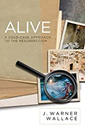 Alive: A Cold-Case Approach to the Resurrection (English Edition)