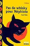 Telecharger Livres Pas de whisky pour Mephisto (PDF,EPUB,MOBI) gratuits en Francaise
