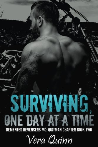 Surviving, One Day at a Time: Volume 2 (Demented Revengers: Quitman Chapter)