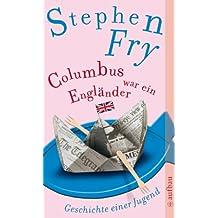 Columbus war ein Engländer: Geschichte einer Jugend
