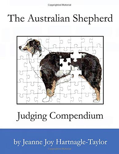 The Australian Shepherd Judging Compendium