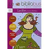 Le Bibliobus n° 10 CE2 Parcours de lecture de 4 oeuvres complètes : Les fées ; Une affaire de lunettes ; Jojo et Paco jouent la samba ; Théâtre pour rire