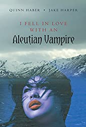 I Fell in Love with an Aleutian Vampire