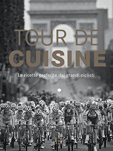 Preisvergleich Produktbild Tour de Cuisine - Italienisch: Le ricette preferite dai grandi ciclisti (TEUBNER Solitäre)