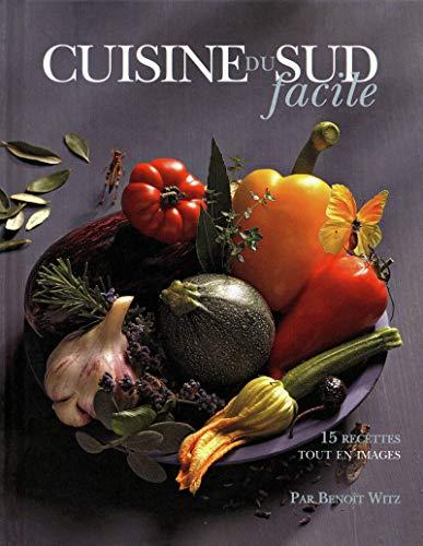 Cuisine du Sud facile par Benoit Witz