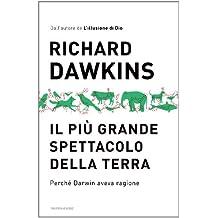 Il più grande spettacolo della Terra: Perché Darwin aveva ragione (Saggi) (Italian Edition)