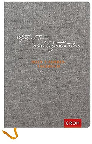 Jeden Tag ein Gedanke (Graue Version): Mein Fünfjahres-Tagebuch (GROH Tagebuch)