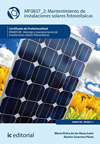 Mantenimiento de instalaciones solares fotovoltaicas. ENAE0108 - Montaje y mantenimiento de instalaciones solares fotovoltaicas por María Elvira de las Heras León