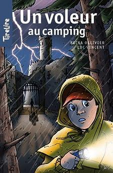 Un voleur au camping: une histoire pour les enfants de 8 à 10 ans (TireLire t. 17) par [Ollivier, Reina, TireLire,]
