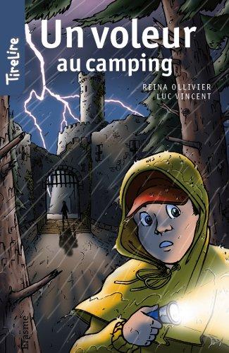 Un voleur au camping: Une histoire pour les enfants de 8 à 10 ans (TireLire t. 17) par Reina Ollivier