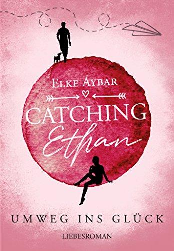 Catching Ethan: Umweg ins Glück