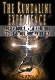 The Kundalini Experience: Awaken Your Kundalini Within To Heal Your Body Naturally (English Edition)