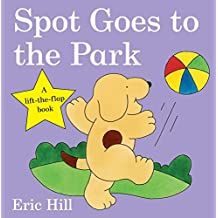 Spot Goes to the Park [Lingua Inglese]