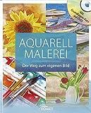 Aquarellmalerei: Der Weg zum eigenen Bild - Mit Grundlagenkurs auf DVD