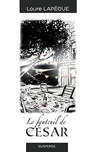 'Le fauteuil de César ' par Laure Lapègue