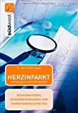 Herzinfarkt vorbeugen und behandeln - Risikofaktoren, Diagnoseverfahren und Therapiemöglichkeiten -
