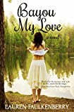Bayou My Love by Lauren Faulkenberry front cover