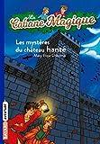 La Cabane Magique, Tome 25 - Les mystères du château hanté
