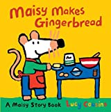 [(Maisy Makes Gingerbread)] [ By (author) Lucy Cousins ] [April, 2011]