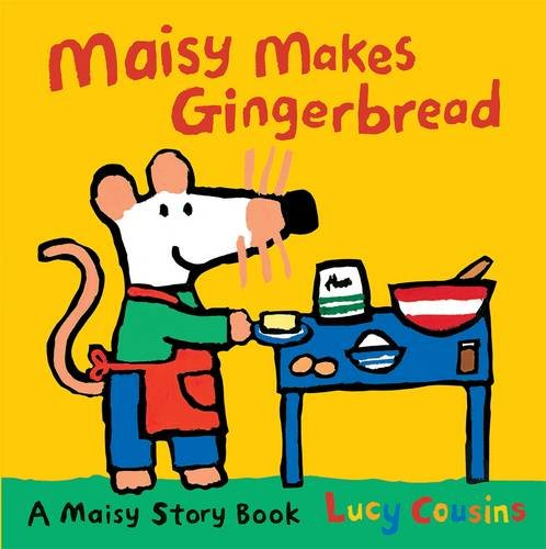 Maisy Makes Gingerbread por Lucy Cousins