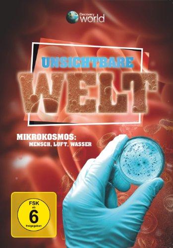 Unsichtbare Welt - Mikrokosmos Mensch, Luft, Wasser (Discovery World)