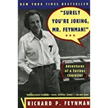 Surely You're Joking, Mr. Feynman!: Adventures of a Curious Character: Adventures of a Curious Character