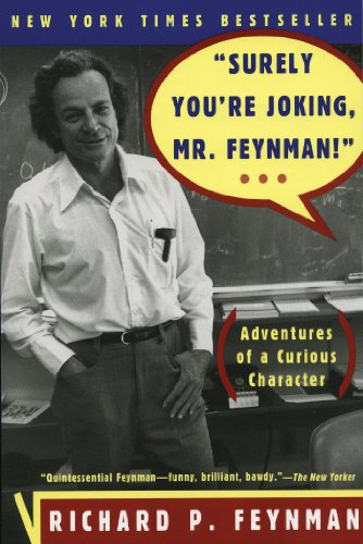 surely-youre-joking-mr-feynman-adventures-of-a-curious-character-adventures-of-a-curious-character