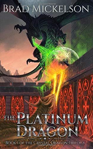 The Platinum Dragon: Book 1 of the Crystal Dragon Trilogy Platinum Crystal