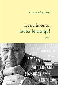 Les absents, levez le doigt ! par Pierre Bénichou
