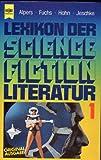 Lexikon der Science Fiction Literatur 1 - Hans Joachim Alpers, Werner Fuchs, Ronald M. Hahn, Wolfgang Jeschke