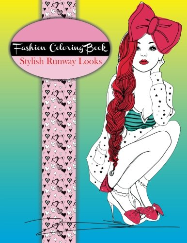 Fashion Coloring Book: Stylish Runway Looks: Volume 3 (Fashion & Other Fun Coloring Books For Adults, Teens, & Girls)