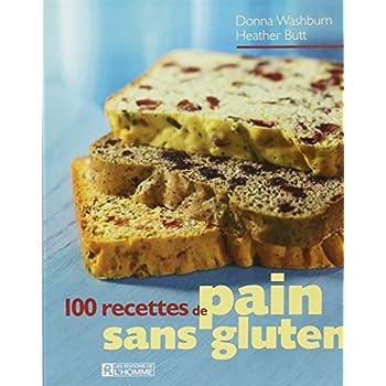 100 RECETTES PAIN SANS GLUTEN