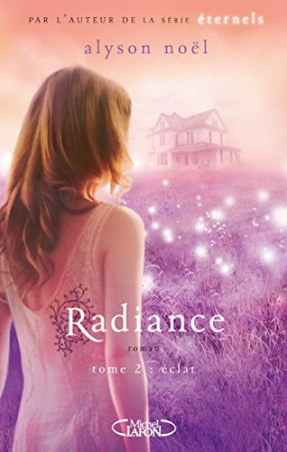 Radiance T02 Eclat (ETERNELS) par Alyson Noel