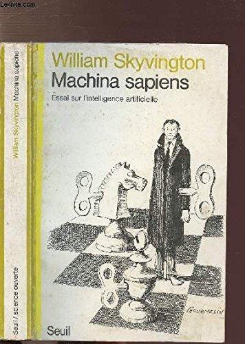Machina sapiens : essai sur l'intelligence artificielle par Skyvingt