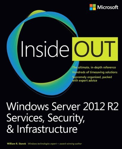 Windows Server 2012 R2 Inside Out Volume 2: Services, Security, & Infrastructure by Stanek, William (2014) Paperback
