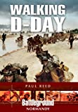 Walking D-Day (Battleground Europe)