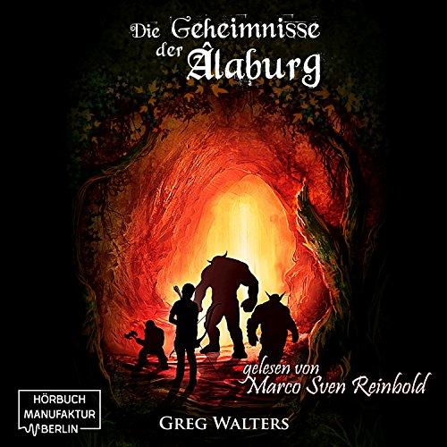 Die Geheimnisse der Alaburg: Die Farbseher-Saga 1