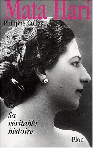 Mata-Hari : sa véritable histoire