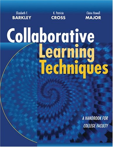 Collaborative Learning Techniques: a Handbook for College Faculty (Jossey-Bass Higher and Adult Education)