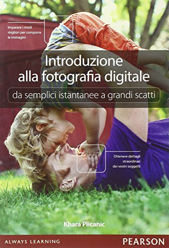 introduzione-alla-fotografia-digitale-da-semplici-istantanee-a-grandi-scatti