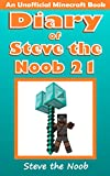 #4: Diary of Steve the Noob 21 (An Unofficial Minecraft Book) (Minecraft Diary of Steve the Noob Collection)
