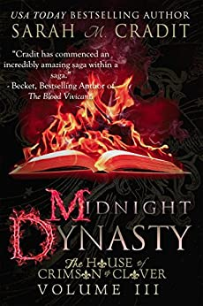 Midnight Dynasty: The House of Crimson & Clover by [Cradit, Sarah M.]