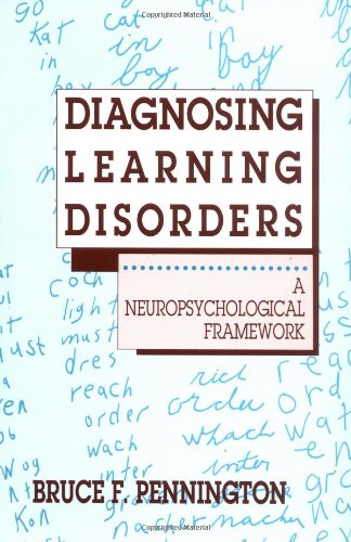 Diagnosing Learning Disorders: A Neuropsychological Framework, Second Edition