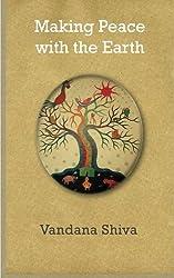 Making Peace with the Earth by Vandana Shiva (2013-03-14)