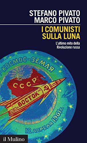 I comunisti sulla Luna: L'ultimo mito della Rivoluzione russa (Intersezioni)